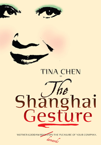 The Shanghai Gesture has performances through May 17, at the Julia Miles Theatre in New York.