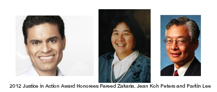2012 Justice in Action Award Honorees Fareed Zakaria, Jean Koh Peters and Parkin Lee