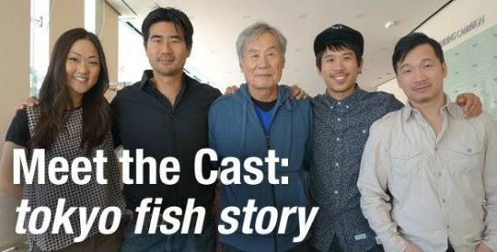The cast of tokyo fish story: Jully Lee, Ryun Yu, Sab Shimono, Lawrence Kao, Eddie Mui.