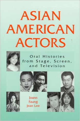 Asian American Actors: Oral Histories from Stage, Screen, and Television by Joann Faung Jean Lee (Aug 1, 2000)